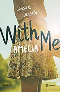 With me. Amelia par Jessica Cunsolo