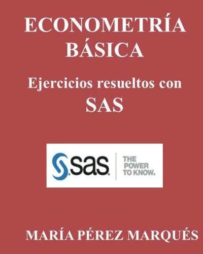 ECONOMETRIA BASICA. Ejercicios resueltos con SAS