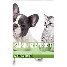 Glückliche Tiere 11 (German Edition)