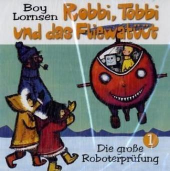 Robbi, Tobbi und das Fliewatüüt 1. Die große Reifeprüfung. (Hörbuch)