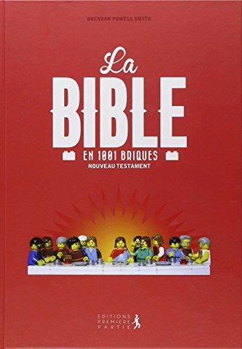 La Bible en 1001 briques : Nouveau Testament par Brendan Powell Smith