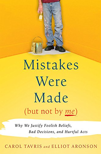 Mistakes Were Made (But Not by Me): Why We Justify Foolish Beliefs, Bad Decisions, and Hurtful Acts por Carol Tavris