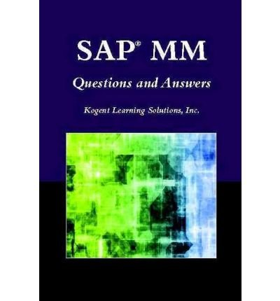 [ SAP MM QUESTIONS AND ANSWERS (SAP BOOKS) [ SAP MM QUESTIONS AND ANSWERS (SAP BOOKS) ] BY KOGENT LEARNING SOLUTIONS INC ( AUTHOR )SEP-01-2009 PAPERBACK ] SAP MM Questions and Answers (SAP Books) [ SAP MM QUESTIONS AND ANSWERS (SAP BOOKS) ] By Kogent Learning Solutions Inc ( Author )Sep-01-2009 Paperback By Kogent Learning Solutions Inc ( Author ) Sep-2009 [ Paperback ] par Kogent Learning Solutions Inc