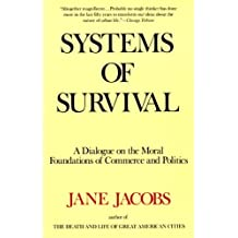 Systems of Survival: A Dialogue on the Moral Foundations of Commerce and Politics by Jane Jacobs (1994-01-13)