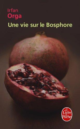 Une Vie Sur le Bosphore (Biblio) por Irfan Orga