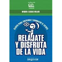 RELÁJATE Y DISFRUTA DE LA VIDA (CLAVES)