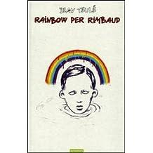 Rainbow per Rimbaud