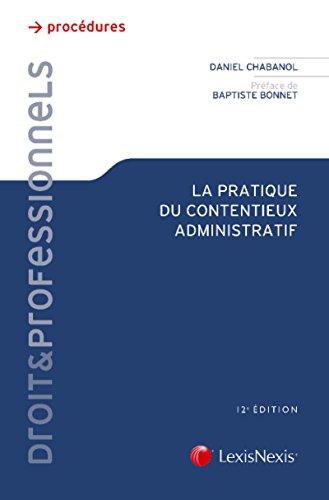 La pratique du contentieux administratif par Daniel Chabanol