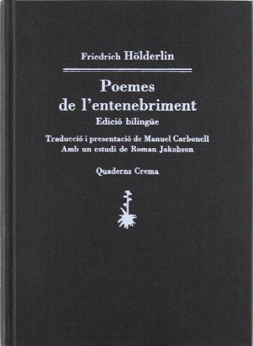 Poemes de l'entenebriment (In Amicorum Numero) por Friedrich Hölderlin