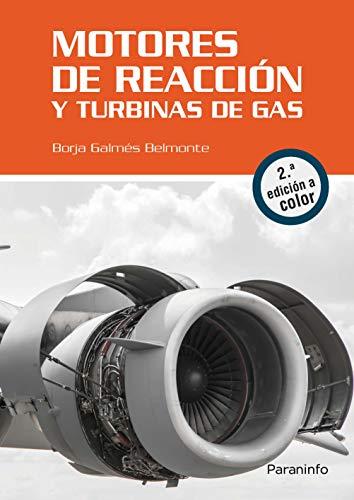 Motores de reacción y turbinas de gas. 2.ª edición por BORJA GALMÉS BELMONTE