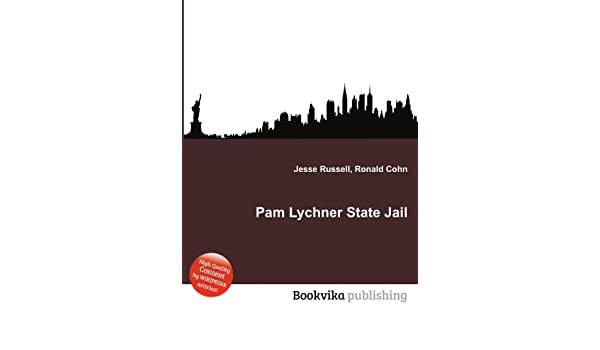Pam Lychner State Jail Amazon Co Uk Ronald Cohn Jesse Russell Books