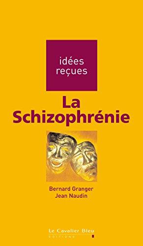 La Schizophrnie: ides reues sur la schizophrnie
