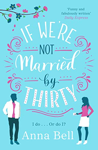 If We're Not Married by Thirty di Anna Bell
