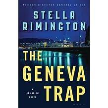 [{ The Geneva Trap (Liz Carlyle Novels) By Rimington, Stella ( Author ) Jul - 23- 2013 ( Paperback ) } ]