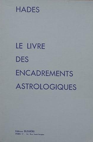 Le Livre des encadrements astrologiques