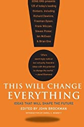 This Will Change Everything: Ideas That Will Shape the Future (Edge Question Series) by John Brockman (2009-12-22)