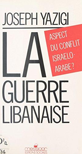 La Guerre libanaise : aspect du conflit israélo-arabe ? (Essai) por Joseph Yazigi