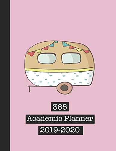 365 Academic Planner 2019-2020: Large pink print academic diary planner for all your educational organisation - Cute camper van design