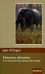 Histoires africaines : A la rencontre des animaux de brousse