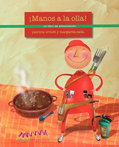Manos a la olla!/Put the Pot On!: Un libro de alimentacion/A Book About Nutrition (Corazon contento/Happy Heart) por Patricia Wriedt