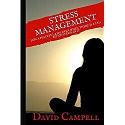 Stress Management: Live A Peaceful Life Even When There is a Tad Bit of Stress in It