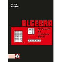 Algebra - Mathematik für technische Berufe: Lehrbuch
