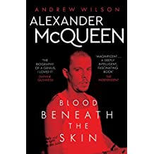 Alexander McQueen: Blood Beneath the Skin (English Edition)