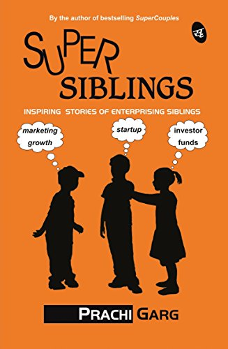 SuperSiblings: Inspiring Stories of Enterprising Siblings