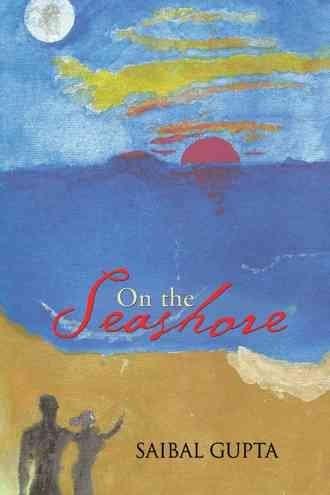 [(On the Seashore)] [By (author) Saibal Gupta] published on (April, 2014)