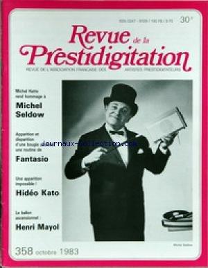 REVUE DE LA PRESTIDIGITATION [No 358] du 01/10/1983 - MICHEL HATTE - MICHEL SELDOW - FANTASIO - HIDEO KATO- HENRI MAYOL.