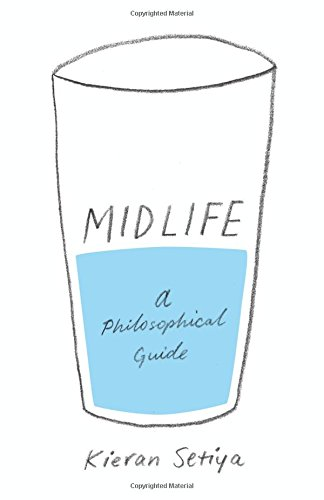 Midlife: A Philosophical Guide por Kieran Setiya