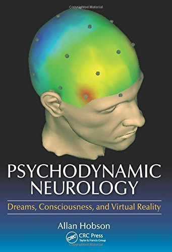 Psychodynamic Neurology: Dreams, Consciousness, and Virtual Reality by Allan Hobson (2015-02-04)