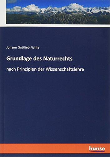 Grundlage des Naturrechts: nach Prinzipien der Wissenschaftslehre