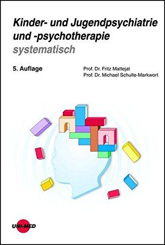 Kinder- und Jugendpsychiatrie und -psychotherapie systematisch (Klinische Lehrbuchreihe)