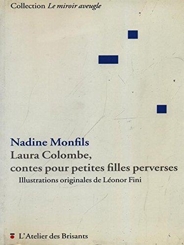 Laura Colombe, contes pour petites filles perverses par Nadine Monfils