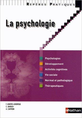La psychologie de Askvis-Leherpeux Franoise ,Baruch Clarisse ,Cartron Annick ( 11 aot 2012 )