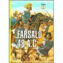 Farsalo 48 a. C. Cesare e Pompeo. Uno scontro fra titani