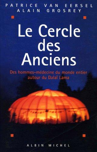 Le Cercle des anciens : Des hommes-médecine du monde entier autour du Dalaï-Lama