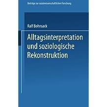 Alltagsinterpretation und soziologische Rekonstruktion (Beiträge zur sozialwissenschaftlichen Forschung)