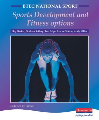 By Mr Ray Barker BTEC National Sport: Sports Development and Fitness Options: Option Units: BTEC Sports Studies Option Units (1st Edition)