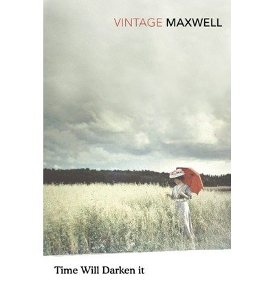 [(Time Will Darken it)] [Author: William Maxwell] published on (May, 1999)