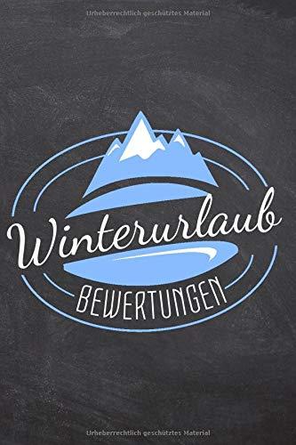 Winterurlaub Bewertungen: Journal, Bewertungs-Buch für den Skiurlaub mit 100+ vorgedruckten Seiten für Skifahrer und Snowboarder um den Aufenthalt in einem Skigebiet zu bewerten