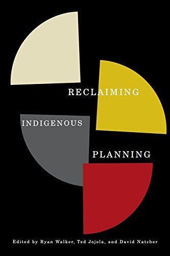 Reclaiming Indigenous Planning (McGill-Queen's Native and Northern Series) by Ryan Walker (2013-08-06)