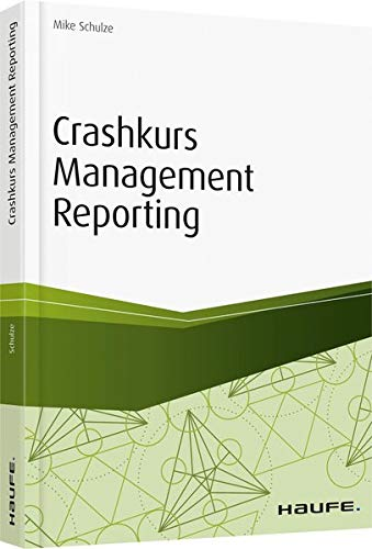 Crashkurs Management Reporting (Haufe Fachbuch)