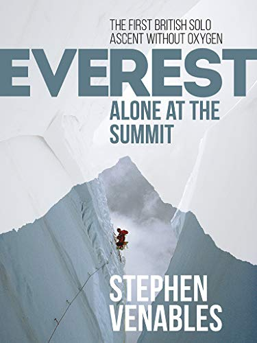 Everest: Alone at the Summit: The first British solo ascent without oxygen (Adrenaline) (English Edition)