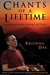 Chants of a Lifetime: Searching for a Heart of Gold by Krishna Das (2010-04-05)
