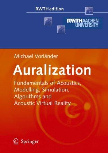 Preisvergleich Produktbild Auralization: Fundamentals of Acoustics,  Modelling,  Simulation,  Algorithms and Acoustic Virtual Reality (RWTHedition)