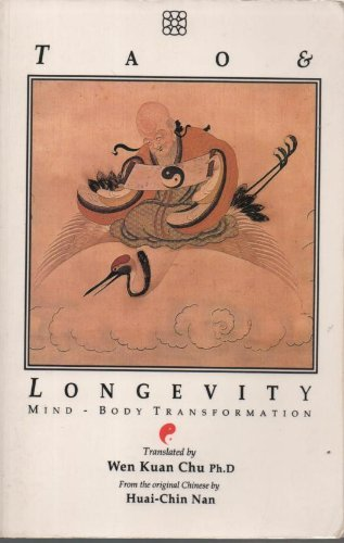 Tao and Longevity: Mind, Body Transformation: Original Discussion About Meditation and the Cultivation of Tao by Huai-Chin Nan (1988-10-27)