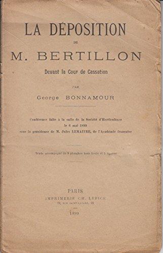 La Déposition de M. Bertillon devant la Cour de cassation, par George Bonnamour. Conférence faite à la salle de la Société d'horticulture, le 6 mai 1899, sous la présidence de M. Jules Lemaître