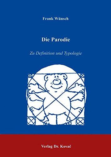 Die Parodie: zu Definition und Typologie . (POETICA / Schriften zur Literaturwissenschaft)